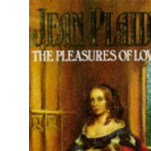 The Pleasures of Love: The Story of Catherine of Braganza