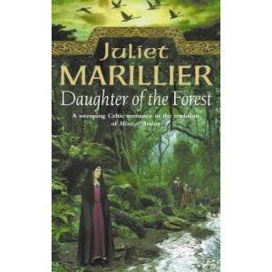Daughter of the Forest: Book 1 (The Sevenwaters Trilogy)