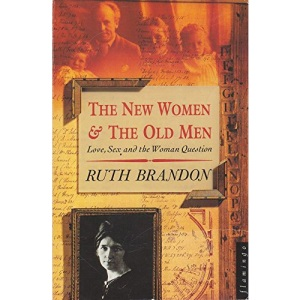 The New Women and the Old Men: Love, Sex and the Woman Question