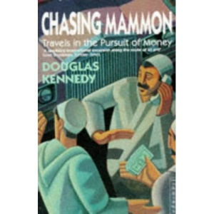 Chasing Mammon: Travels in the Pursuit of Money