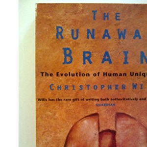 The Runaway Brain: The evolution of human uniqueness