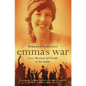 Emma's War: Love, Betrayal and Death in the Sudan