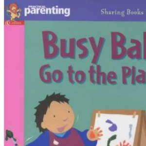 Practical Parenting – Busy Babies at the Play Club (Practical Parenting S.)