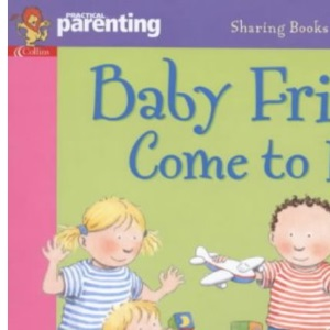 Practical Parenting - Baby Friends Come To Play