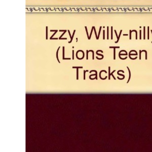 Izzy, Willy-nilly (Lions Teen Tracks)
