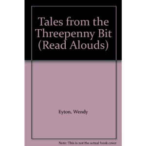 Tales from the Threepenny Bit (Read Aloud)