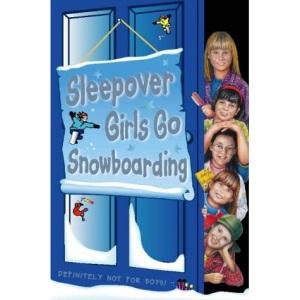 The Sleepover Club (23) - Sleepover Girls Go Snowboarding