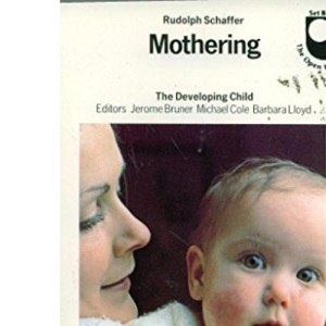 Mothering The Developing Child
