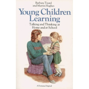 Young Children Learning: Talking and Thinking at Home and at School (Fontana Developing Child)