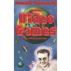 Dominik Diamond's Guide to Video Games and How to Survive Them