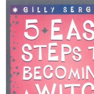 5 Easy Steps to Becoming a Witch
