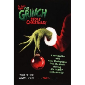 Dr. Seuss' How the Grinch Stole Christmas!(TM) - Dr. Seuss' How the Grinch Stole Christmas!(TM): Novelisation (Dr Seuss Film Tie in)