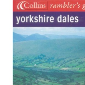 Collins Rambler's Guide - Yorkshire Dales (Collins Ramblers' Guides)