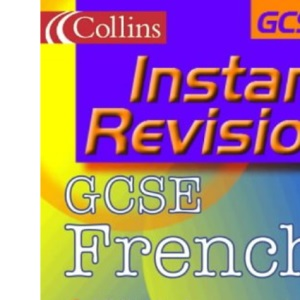 Instant Revision - GCSE French