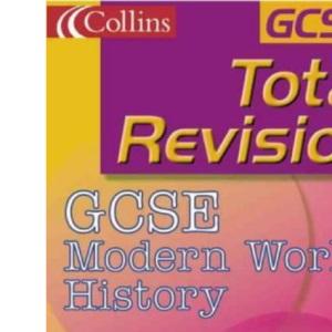 Total Revision - GCSE Modern World History