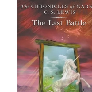 The Last Battle: Book 7 (The Chronicles of Narnia)