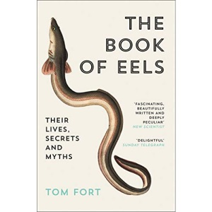 THE BOOK OF EELS: Their Lives, Secrets and Myths