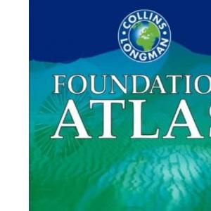 Foundation Atlas (Collins - Longman Atlases)