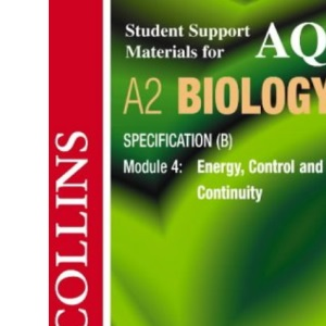 Collins Student Support Materials: AQA (B) Biology - Energy, Control and Continuity (Collins Student Support Materials)