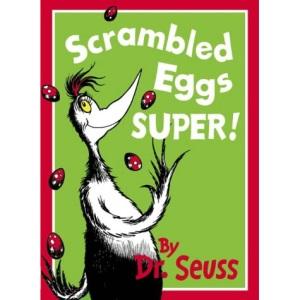 Scrambled Eggs Super! (Dr Seuss)