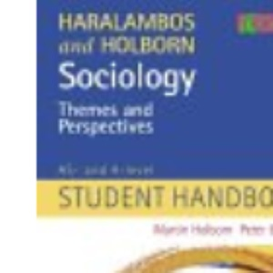 Sociology Themes and Perspectives: AS and A-level Student Handbook