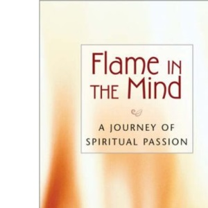 Flame in the Mind: A Journey of Spiritual Passion
