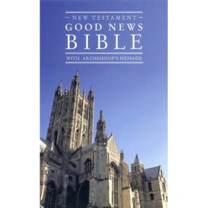 Good News Bible New Testament: (GNB) with Archbishop's Message