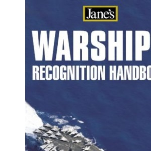 Jane's - Warships Recognition Handbook (Jane's Recognition Guides)