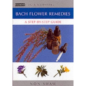 In a Nutshell - Bach Flower Remedies: A Step-by-step Guide