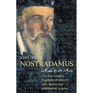 Nostradamus: A Life and Myth