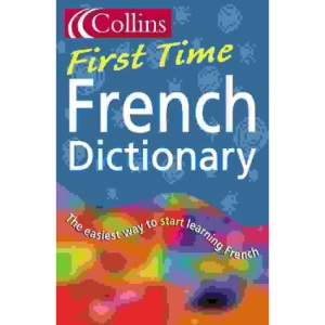 Collins First – Collins First Time French Dictionary