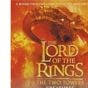 The Lord of the Rings - The Two Towers Creatures Guide