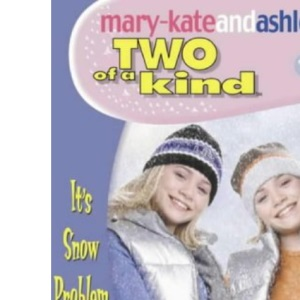 Two Of A Kind (15) - It's Snow Problem (Two of a Kind Diaries)