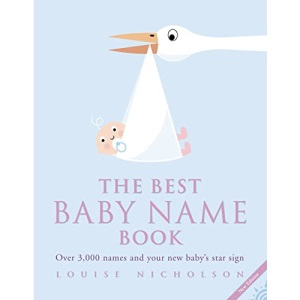 The Best Baby Name Book: Over 3,000 Names and Your New Baby's Star Sign