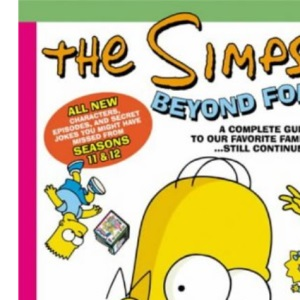 The Simpsons Beyond Forever!: A Complete Guide to Our Favorite Family ... Still Continued: Beyond Forever - A Complete Guide to Our Favourite Family... Still Continued