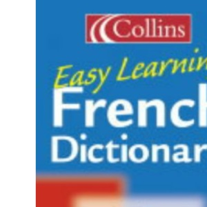 Collins Easy Learning Dictionaries - Collins Easy Learning French Dictionary (Easy Learning Dictionary)