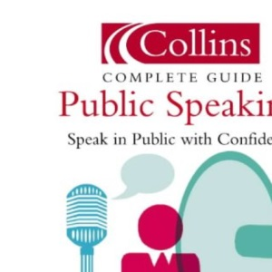 Collins Public Speaking (Collins Complete Guide)