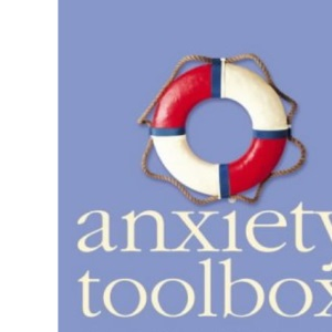 Anxiety Toolbox: The Complete Fear-Free Plan: Powerful Tools to Fix Fears, Phobias and Panic Attacks
