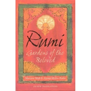 Rumi: Gardens of the Beloved: 150 new translations