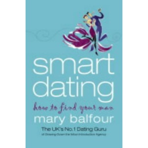 Smart Dating: How to Find Your Man