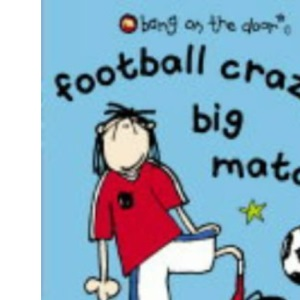 Football Crazy's Big Match (Bang on the Door)