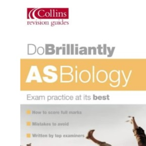 Do Brilliantly At - AS Biology and Human Biology