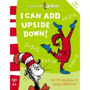 Learn With Dr. Seuss - I Can Add Upside Down!: The Back to School Range