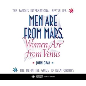Men are from Mars, Women are from Venus: A practical guide for improving communication and getting what you want in relationships