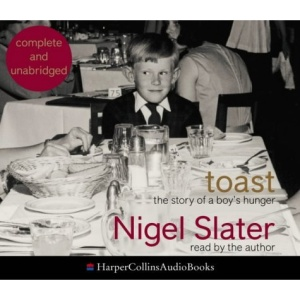 Toast: The Story of a Boy's Hunger: Complete & Unabridged
