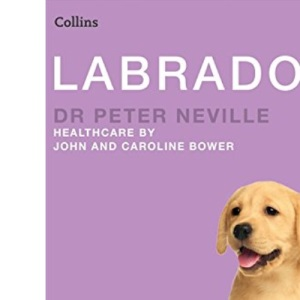 Collins Dog Owner's Guide - Labrador (Collins Dog Owner's Guides)