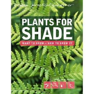 Collins Practical Gardener - Plants for Shade