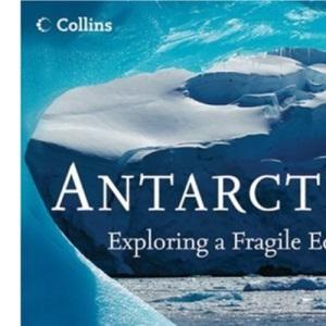 Antarctica: Exploring a Fragile Eden