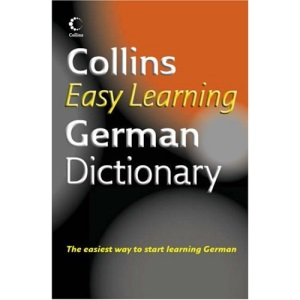 Collins Easy Learning German Dictionary: Easy to read, Easy to use, Easy to understand (Collins Easy Learning German)
