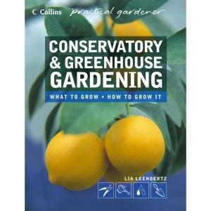 Collins Practical Gardener - Conservatory and Greenhouse Gardening
